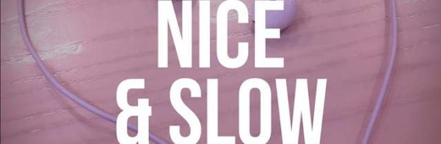 [events] Nice & Slow | Mixshow